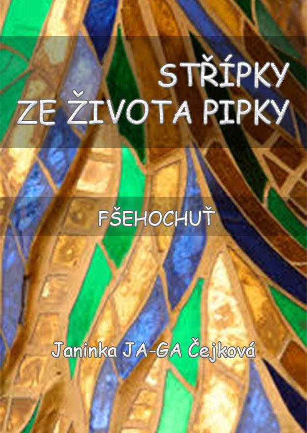 Střípky ze života Pipky - Fšehochuť